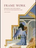 Frame Work: Honour and Ornament in Italian Renaissance Art
