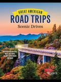 Great American Road Trips - Scenic Drives: Discover Insider Tips, Must-See Stops, Nearby Attractions and More