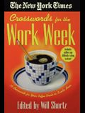 The New York Times Crosswords for the Work Week: 75 Crosswords for Your Coffee Break or Lunch Hour