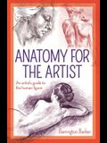 Anatomy for the Artist: An Artist's Guide to the Human Figure