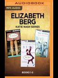 Elizabeth Berg Katie Nash Series: Books 1-3: Durable Goods, Joy School, True to Form
