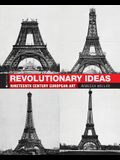 Revolutionary Ideas: Nineteenth Century European Art
