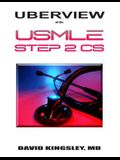 Uberview of the USMLE Step 2 CS