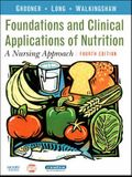Nutritional Foundations and Clinical Applications: A Nursing Approach [With CDROM]