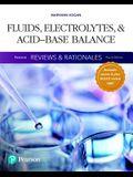 Pearson Reviews & Rationales: Fluids, Electrolytes, & Acid-Base Balance with Nursing Reviews & Rationales