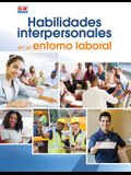 Soft Skills for the Workplace (Spanish Edition)