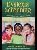 Dyslexia Screening: Essential Concepts for Schools & Parents: Richard Selznick, Ph.D.