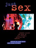 Just Sex: Students Rewrite the Rules on Sex, Violence, Equality and Activism