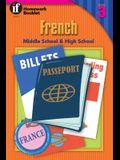 French, Grades 6 - 12: Middle School & High School, Level 3