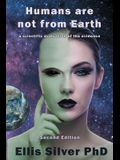 Humans Are Not From Earth: A Scientific Evaluation Of The Evidence: A