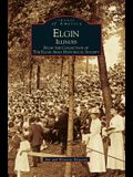 Elgin, Illinois: : From the Collection of the Elgin Area Historical Society