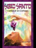 Sexto Santo: Cantar de los Cantares = Holy Sex