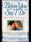 Before You Say I Do Devotional: Building a Spiritual Foundation for Your Life Together