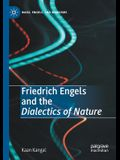 Friedrich Engels and the Dialectics of Nature