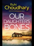 Our Daughter's Bones: An absolutely gripping crime fiction novel