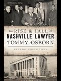 The Rise & Fall of Nashville Lawyer Tommy Osborn: Kennedy Convictions