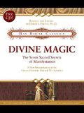 Divine Magic: The Seven Sacred Secrets of Manifestation (Hay House Classics)