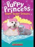 Super Sweet Dreams (Puppy Princess #2), 2
