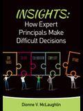 Insights: How Expert Principals Make Difficult Decisions