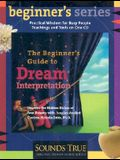 The Beginner's Guide to Dream Interpretation: Uncover the Hidden Riches of Your Dreams with Jungian Analyst Clarissa Pinkola Estés, PhD