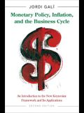 Monetary Policy, Inflation, and the Business Cycle: An Introduction to the New Keynesian Framework and Its Applications - Second Edition