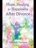Hope, Healing, & Happiness After Divorce