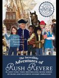 The Incredible Adventures of Rush Revere: Rush Revere and the Brave Pilgrims; Rush Revere and the First Patriots; Rush Revere and the American Revolut