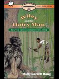 Wiley and the Hairy Man: Ready-To-Read Level 2