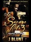 The Savage Life 3: Against All Odds