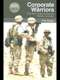 Corporate Warriors: The Rise of the Privatized Military Industry, Updated Edition (Cornell Studies in Security Affairs)