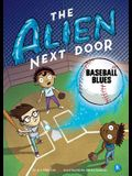 The Alien Next Door: Baseball Blues