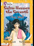 Selim-Hassan the Seventh: And, the Wall