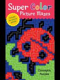 Super Color Picture Mazes [With 6 Colored Pencils]