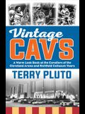 Vintage Cavs: A Warm Look Back at the Cavaliers of the Cleveland Arena and Richfield Coliseum Years