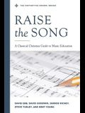 Raise the Song: A Classical Christian Guide to Music Education