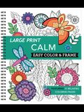 Large Print Easy Color & Frame - Calm (Coloring Book)