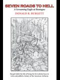 Seven Roads to Hell: Seven Roads to Hell is the third volume in the series 'Donald R. Burgett a Screaming Eagle'