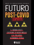 Futuro Post-Covid Esposto!: Il Grande Reset, Costruire di Nuovo Meglio e il Collasso Economico Totale - Agenda 2021 - 2030 - Controllo della Popol