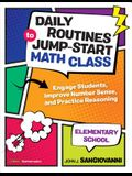 Daily Routines to Jump-Start Math Class, Elementary School: Engage Students, Improve Number Sense, and Practice Reasoning