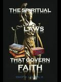 The Spiritual Laws that Govern Faith