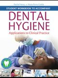 Student Workbook to Accompany Dental Hygiene: Application to Clinical Practice