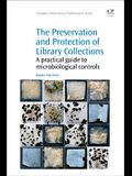 The Preservation and Protection of Library Collections: A Practical Guide to Microbiological Controls