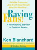 The Raving Fans! (The One Minute Manager)