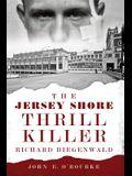 The Jersey Shore Thrill Killer: Richard Biegenwald