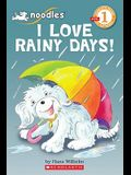 Scholastic Reader Level 1: Noodles: I Love Rainy Days!