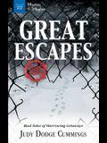 Great Escapes: Real Tales of Harrowing Getaways