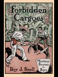 Forbidden Cargoes (Mystery Stories for Boys, Vol. 10)
