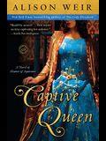 Captive Queen: A Novel of Eleanor of Aquitaine (Random House Reader's Circle)