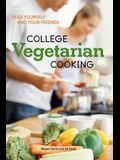 College Vegetarian Cooking: Feed Yourself and Your Friends