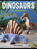 Dinosaurs to Crochet: Playful Patterns for Crafting Cuddly Prehistoric Wonders